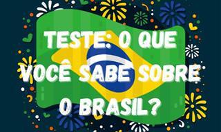 Teste: Verdades e Mentiras sobre o Brasil