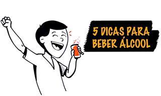Se for beber álcool, faça o seguinte...