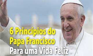 6 Princípios do Grande Papa Francisco Para Felicidade e Bem-Estar