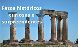 Fatos históricos fascinantes e verdadeiros