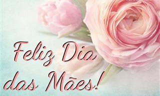 Feliz Dia das Mães! Escolha Um Belo Cartão e Envie à Sua Mãe Querida!