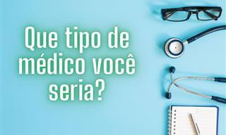 Teste: Que tipo de médico você seria?