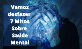 Desconstruindo Mitos Sobre as Doenças Mentais