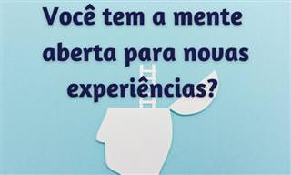 TESTE: Você é uma pessoa aberta a novas experiências?