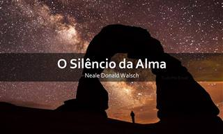 O Silêncio da Alma Nos Conecta Com o Nosso Criador