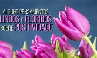 Deixe a Sua Positividade Florescer Como Uma Flor!