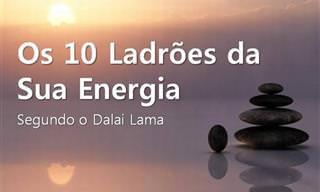 Os 10 Ladrões de Energia Segundo Dalai Lama
