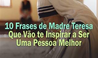 Frases de Madre Teresa Que Vão te Tornar Uma Pessoa Melhor