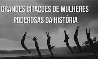 Assista: Frases Célebres de Grandes Mulheres da História