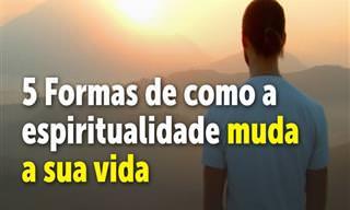 5 Maneiras de Mudar de Vida Praticando a Espiritualidade