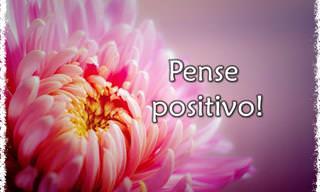Vamos Focar Nas Coisas Positivas da Vida!