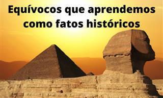 """""""Fatos"""" históricos que são grandes  equívocos"""