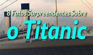 8 Fatos surpreendentes sobre o Titanic