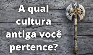 Em qual cultura antiga você poderia ter vivido?