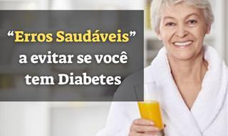"""Diabéticos: Cuidado com esses alimentos """"saudáveis""""!"""