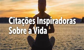 8 Citações Inspiradoras Sobre a Vida