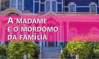 Muito Boa Essa: A Madame Rica e o Mordomo