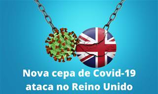 Mutação do Coronavírus ataca no Reino Unido