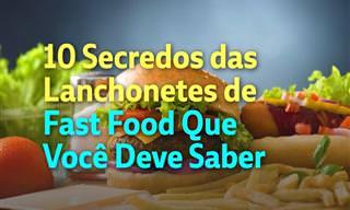 Os Segredos Por Trás dos Fast-Foods