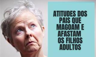 5 Atitudes dos pais que afastam seus filhos adultos